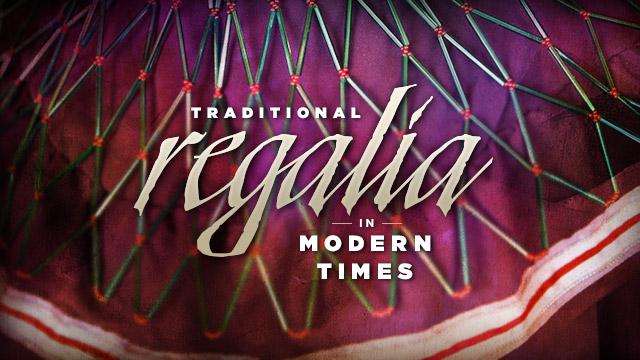 History & Culture : Traditional Regalia In Modern Times