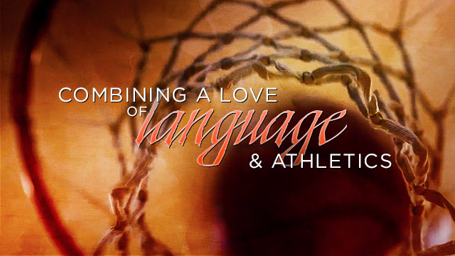 Language : Combining a Love of Language and Athletics