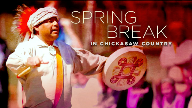 History & Culture : Spring Break in Chickasaw Country