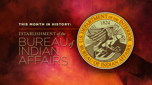 History & Culture : Bureau of Indian Affairs