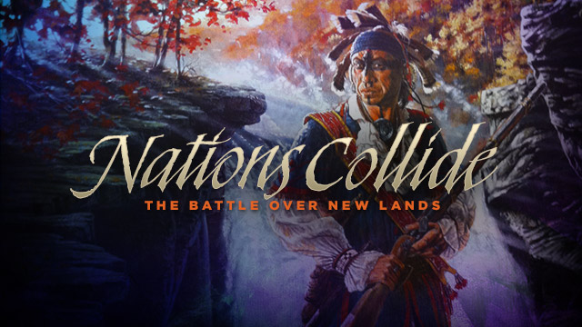 History & Culture : Nations Collide