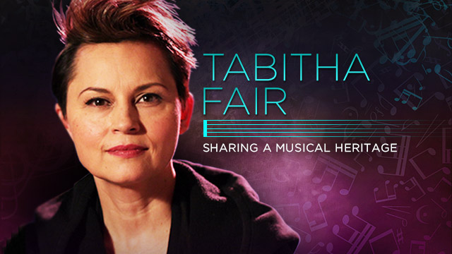 Arts : Tabitha Fair : Musical Heritage