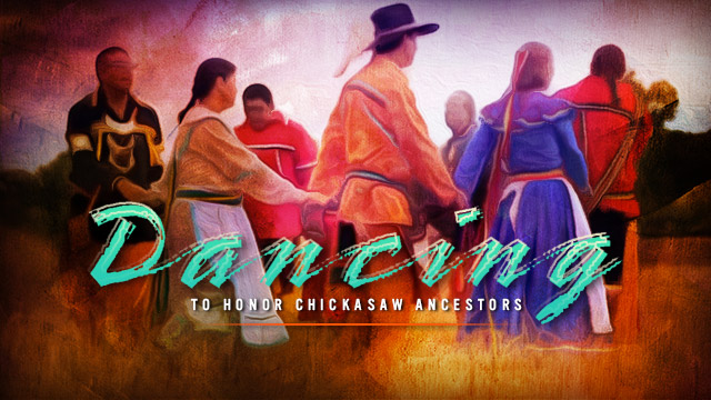 History & Culture : Dancing to Honor Chickasaw Ancestors