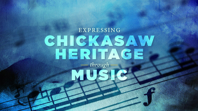 Gateway : Expressing Chickasaw Heritage Through Music