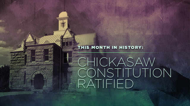 History & Culture : Chickasaw Constitution Ratified