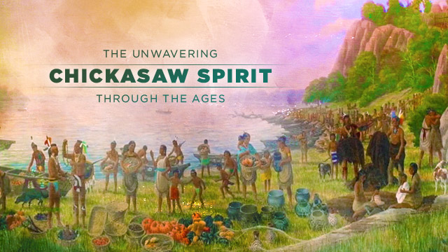 History & Culture : The Unwavering Chickasaw Spirit Through the Ages