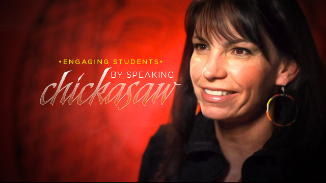Language : Engaging Students by Speaking Chickasaw