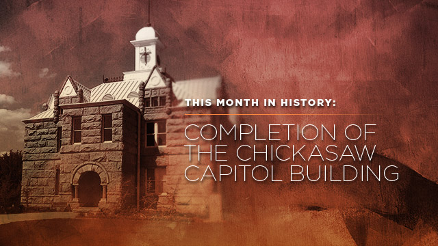 History & Culture : The Completion of the Chickasaw Capitol Building