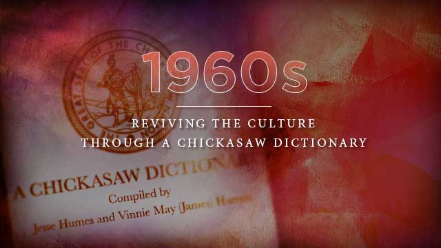 Language : 1960s : Reviving the Culture Through a Chickasaw Dictionary