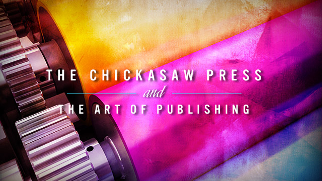 Arts : Chickasaw Press and the Art of Publishing