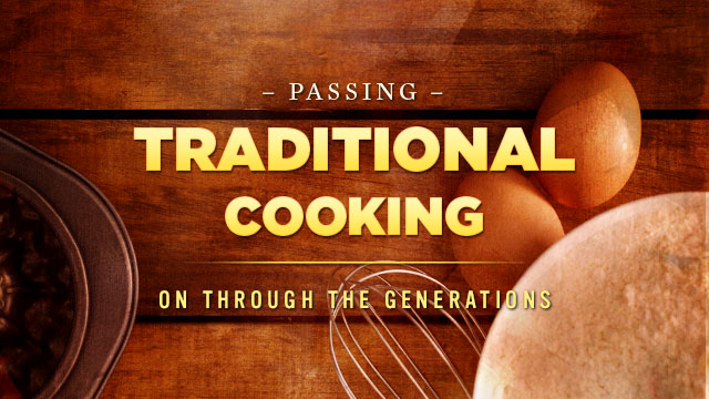 Gateway : Passing Traditional Cooking on Through the Generations