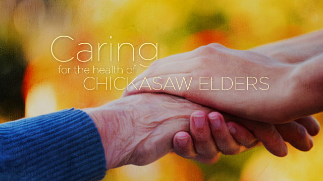 Health : Caring for the Health of Chickasaw Elders