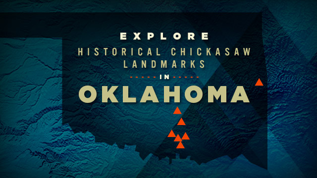 History & Culture : Explore Historical Chickasaw Landmarks in Oklahoma