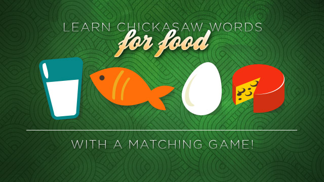Language : Learn Chickasaw Words for Food with a Matching Game