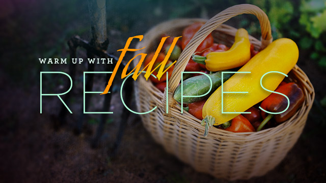 Health : Warm Up With Fall Recipes