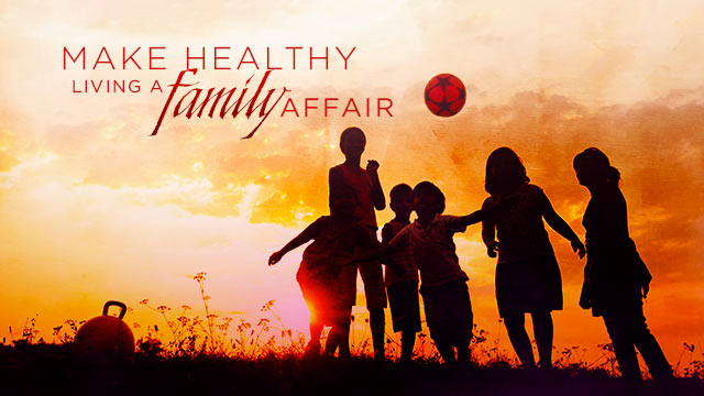 Health : Make Healthy Living a Family Affair