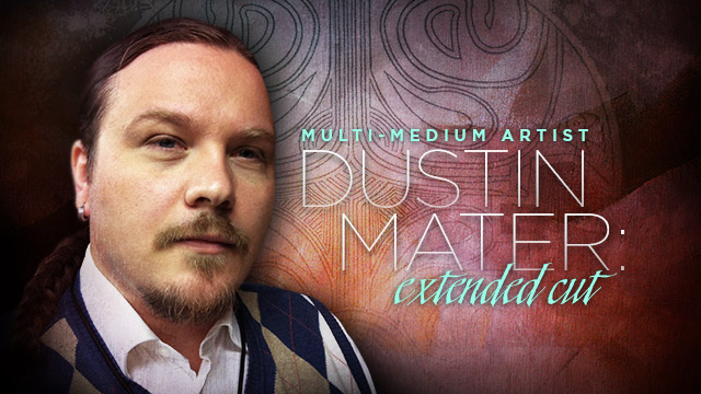 Arts : Dustin Mater Extended Cut