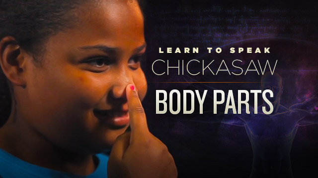 Language : Learn to Speak Chickasaw : Body Parts