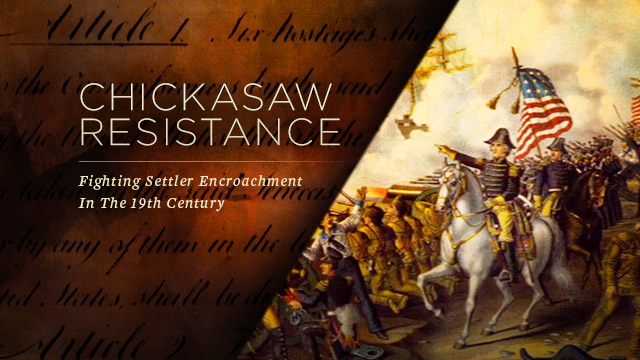 History & Culture : Chickasaw Resistance