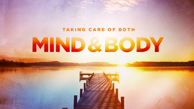 Health : Taking Care of Both Mind & Body