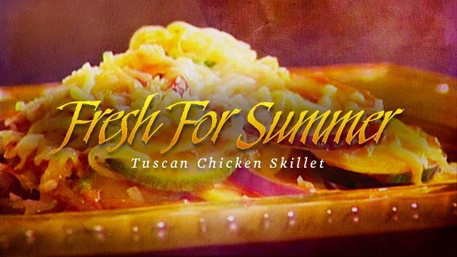 Health : Fresh for Summer : Tuscan Chicken Skillet