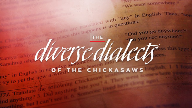 Language : Diverse Dialects of the Chickasaws