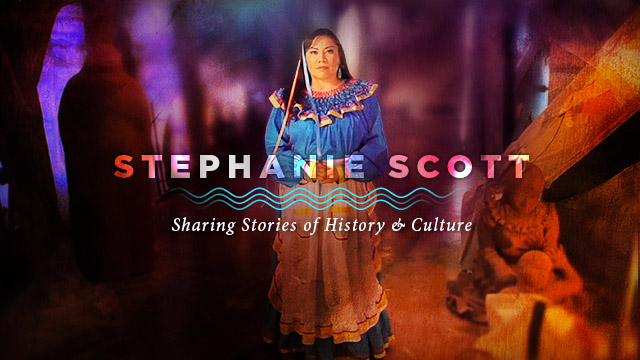History & Culture : Stephanie Scott : Sharing Stories of History & Culture