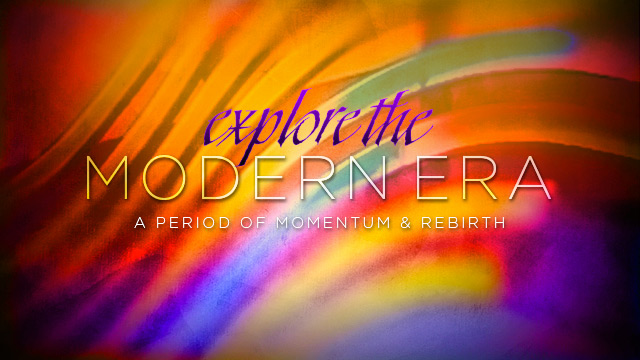 History & Culture : Explore the Modern Era