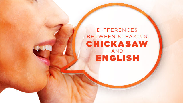 Language : Differences Between Speaking Chickasaw and English