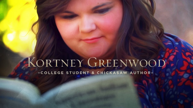 Arts : Kortney Greenwood : College Student & Chickasaw Author