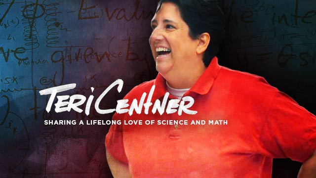 Gateway : Teri Centner : Sharing a Lifelong Love of Science and Math