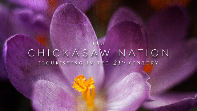 History & Culture : The Chickasaw Nation Flourishing in the 21st Century
