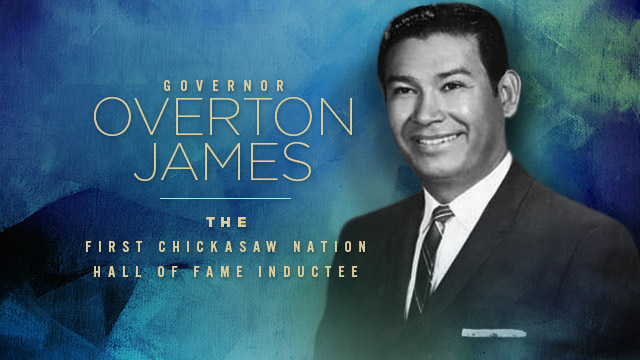 History & Culture : Gov. Overton James : First Chickasaw Hall of Fame Inductee