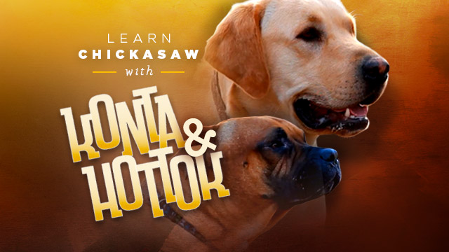 Language : Learn Chickasaw with Konta & Hottock
