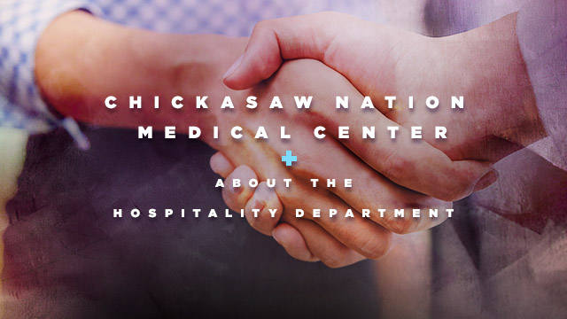 Health : Chickasaw Nation Medical Center : About the Hospitality Department