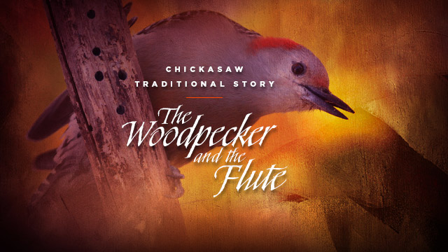 History & Culture : The Woodpecker and the Flute