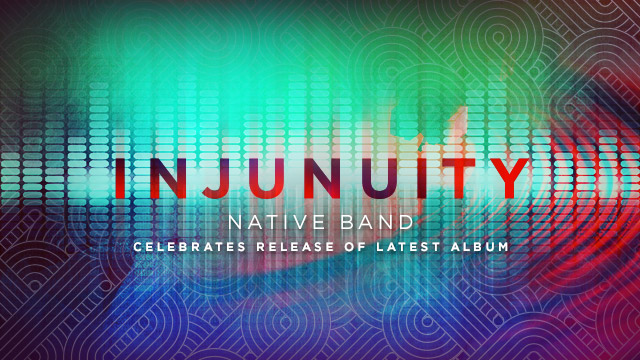 Arts : Injunuity Native Band : Album Release