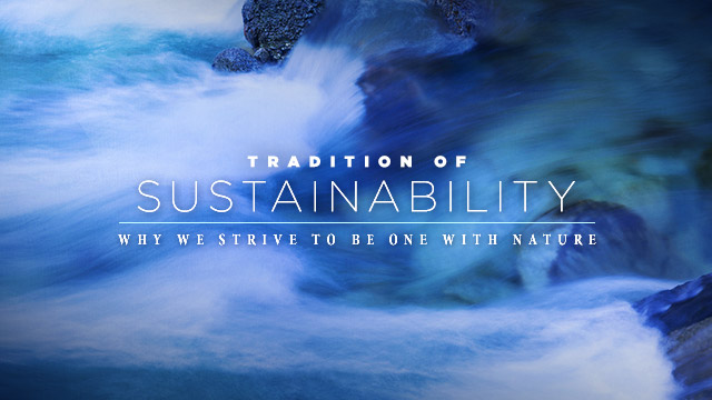 History & Culture : Tradition of Sustainability