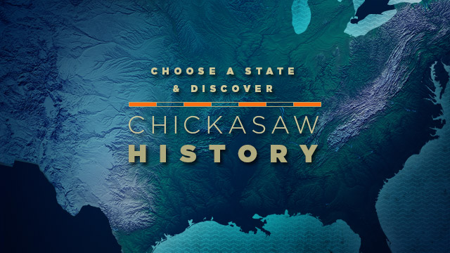 History & Culture : Choose a State & Discover Chickasaw History