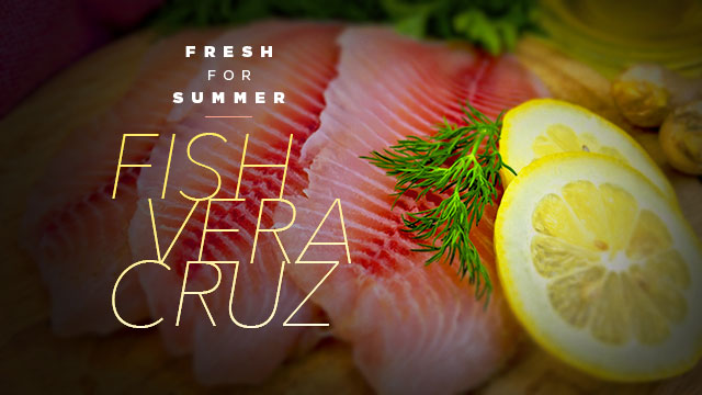 Health : Fresh for Summer : Fish Vera Cruz