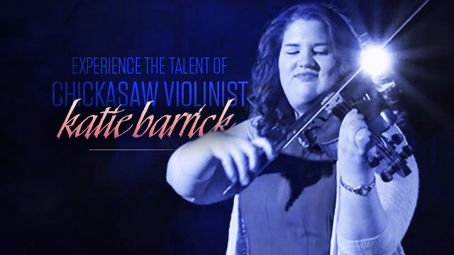 Gateway : Experience the Talent of Chicksaw Violinist Katie Barrick