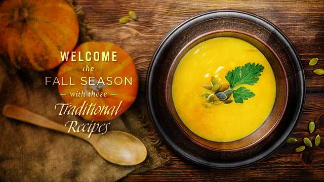 Gateway : Welcome the Fall Season with these Traditional Recipes