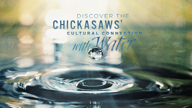 Arts : Discover the Chickasaws' Cultural Connection with Water