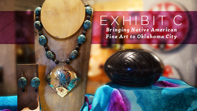 Arts : Exhibit C : Bringing Native American Fine Art to Oklahoma City