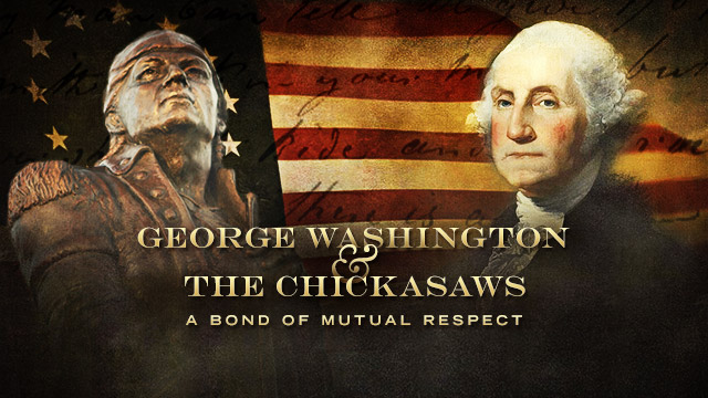 History & Culture : George Washington and the Chickasaws : A Bond of Mutual Respect
