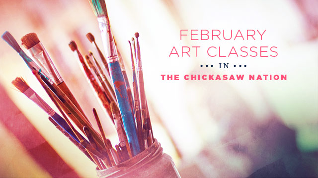 Gateway : February Art Classes in the Chickasaw Nation