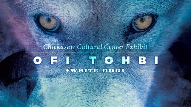 Arts : Chickasaw Cultural Center Exhibit : Ofi Tohbi