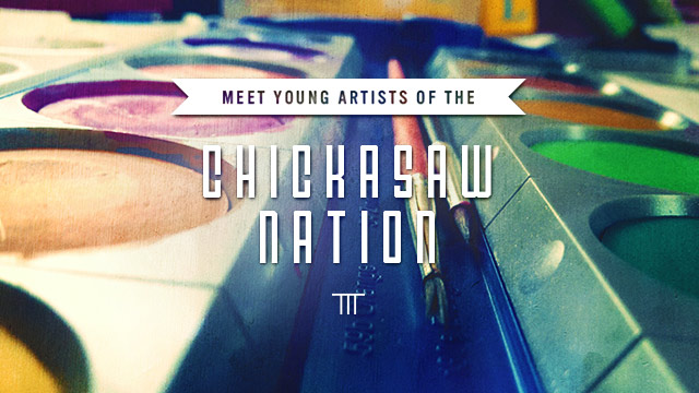 Arts : Meet Young Artists of the Chickasaw Nation