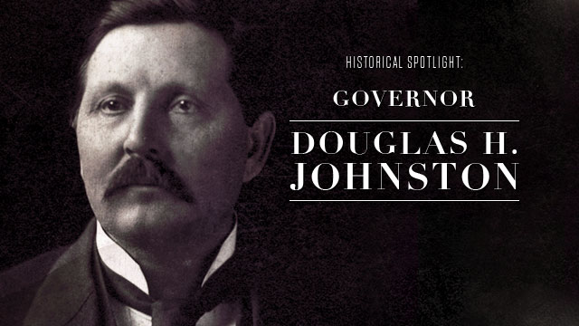 History & Culture :  Historical Spotlight Governor Douglas H. Johnston