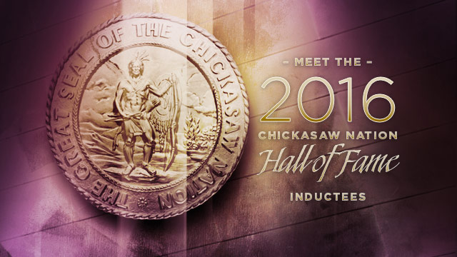 Gateway : Meet the 2016 Chickasaw Nation Hall of Fame Inductees